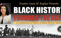 Senator Anna M. Kaplan Presents Black History Through The Ages, A Celebration in Honor of Black History Month