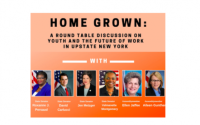 Home Grown: A Round Table Discussion on Youth and the Future of Work in Upstate New York
