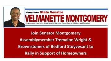 Join Senator Velmanette Montgomery, Assemblywoman Tremaine Wright & the Brownstoners of Bedford Stuyvesant for a Rally in Support of Homeowners