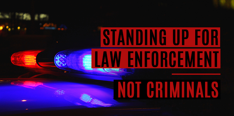 Standing up for Law Enforcement