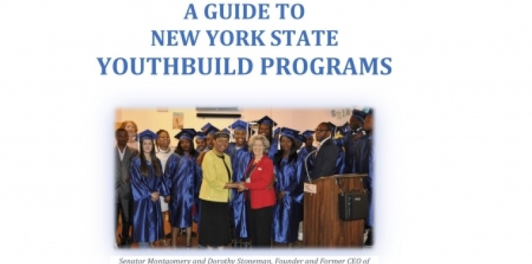 Senator Montgomery's Guide to New York State YouthBuild Programs