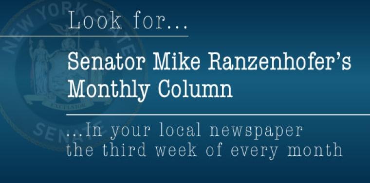Look for Senator Mike Ranzenhofer's Monthly Column in your local newspaper