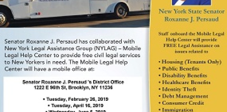 Senator Roxanne J. Persaud partnered with the New York Legal Assistance group and the New York State Courts Access to Justice Program to bring their Mobile Legal Help Centers directly in front of the District Office on four different dates this year.