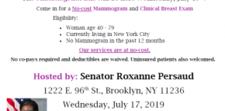 In partnership with the American-Italian Cancer Foundation, Senator Persaud is hosting a No-Cost Mammogram Bus at the District Office. On July 17, if you are a woman between age 40 and 79 who lives in New York City and has not had a mammogram in the past year, come in for a No-cost Mammogram and Clinical Breast Exam Eligibility. No co-pays required and deductibles are waived. Uninsured patients also welcomed. The services will be offered from 9 a.m. to 4:30 p.m. For an appointment, call (718) 649-7653 or 1-