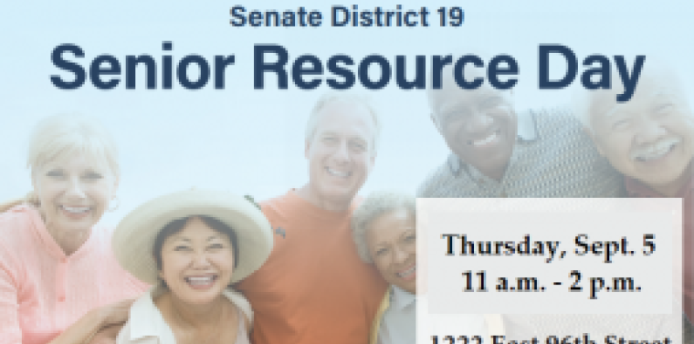 Senator Persaud, in collaboration with Sunrise Adult Health Care Center, is hosting a Senior Resource Day for Senate District 19 on Thursday, Sept. 5 from 11 a.m. to 2 p.m. at the District Office (1222 E. 96th St, Brooklyn, NY 11236). Come by for free refreshments and  to get to know other seniors in the community! There will also be important information and resources available!