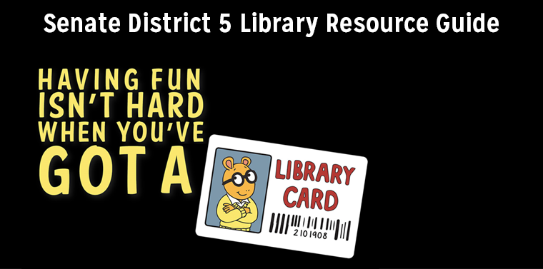 Senate District 5 Library Resource Guide