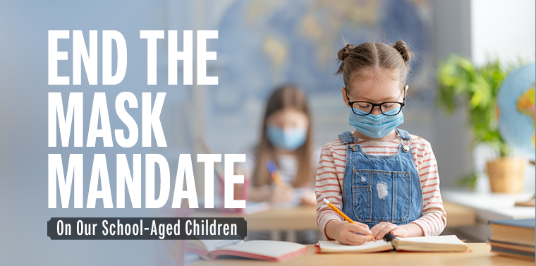 End The Mask Mandate for our School-Aged Children